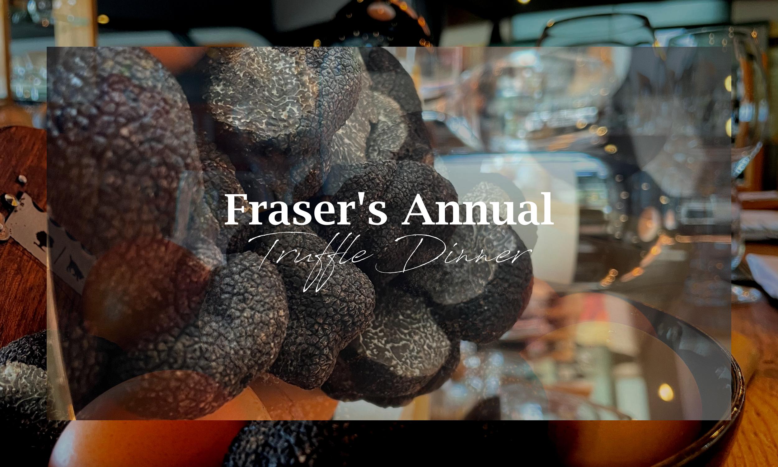 Fraser's Annual Truffle Dinner