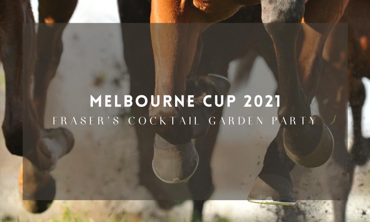 Melbourne Cup 2021 – Fraser's Cocktail Garden Party
